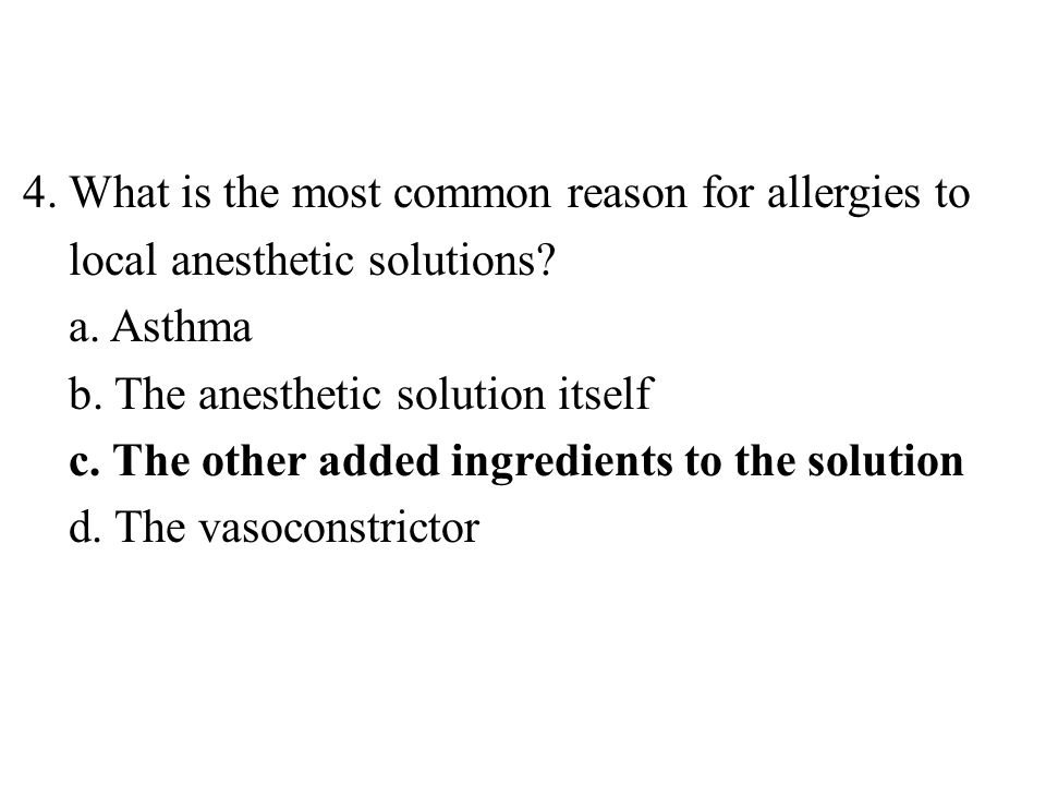 4. What is the most common reason for allergies to