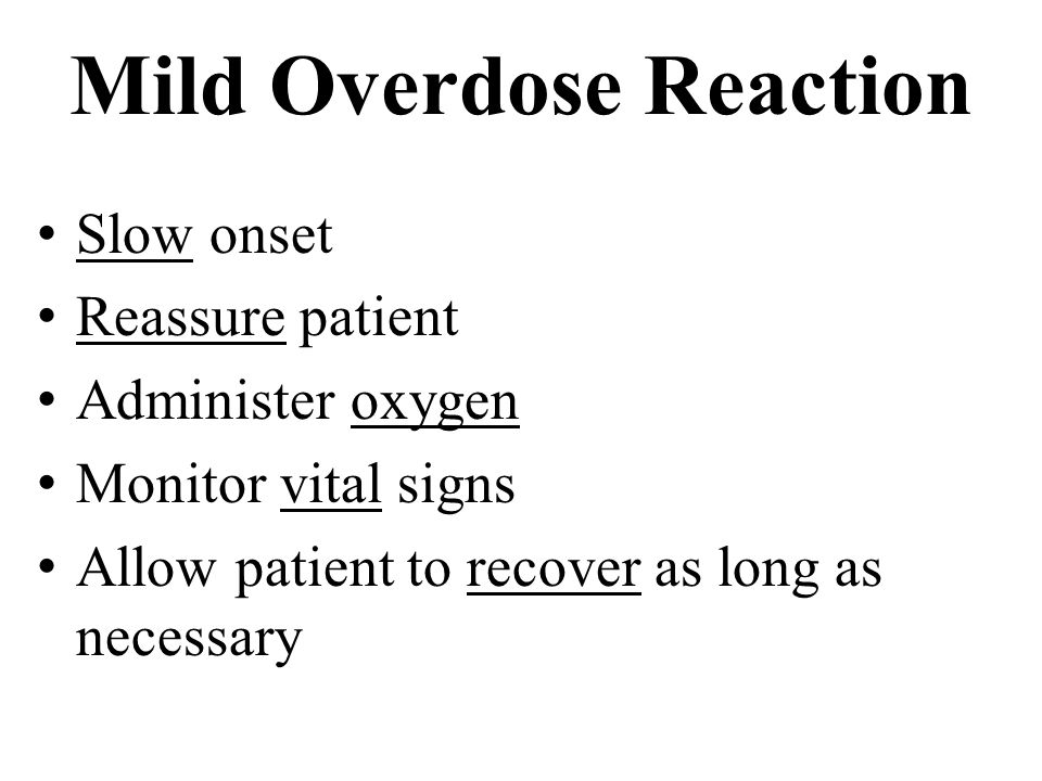 Mild Overdose Reaction