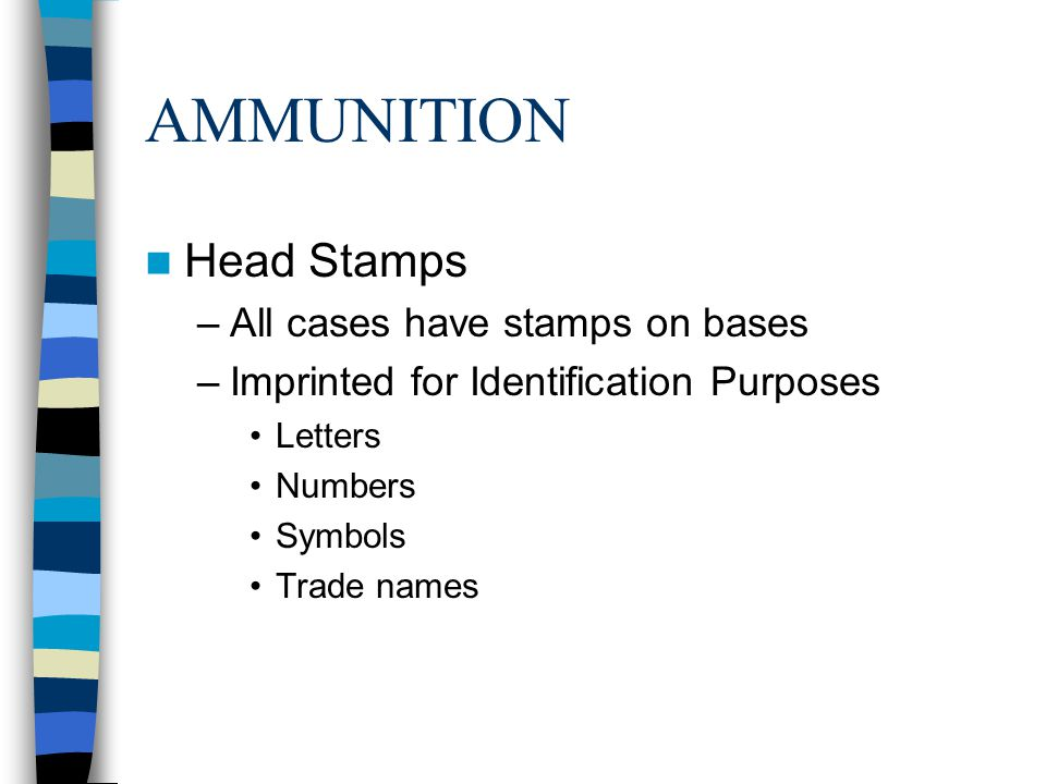 AMMUNITION Head Stamps All cases have stamps on bases