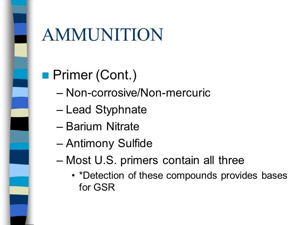 AMMUNITION Primer (Cont.) Non-corrosive/Non-mercuric Lead Styphnate