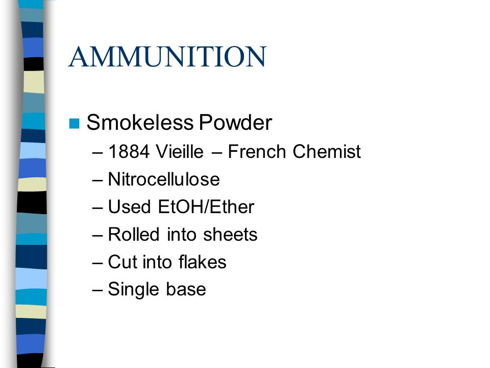 AMMUNITION Smokeless Powder 1884 Vieille – French Chemist