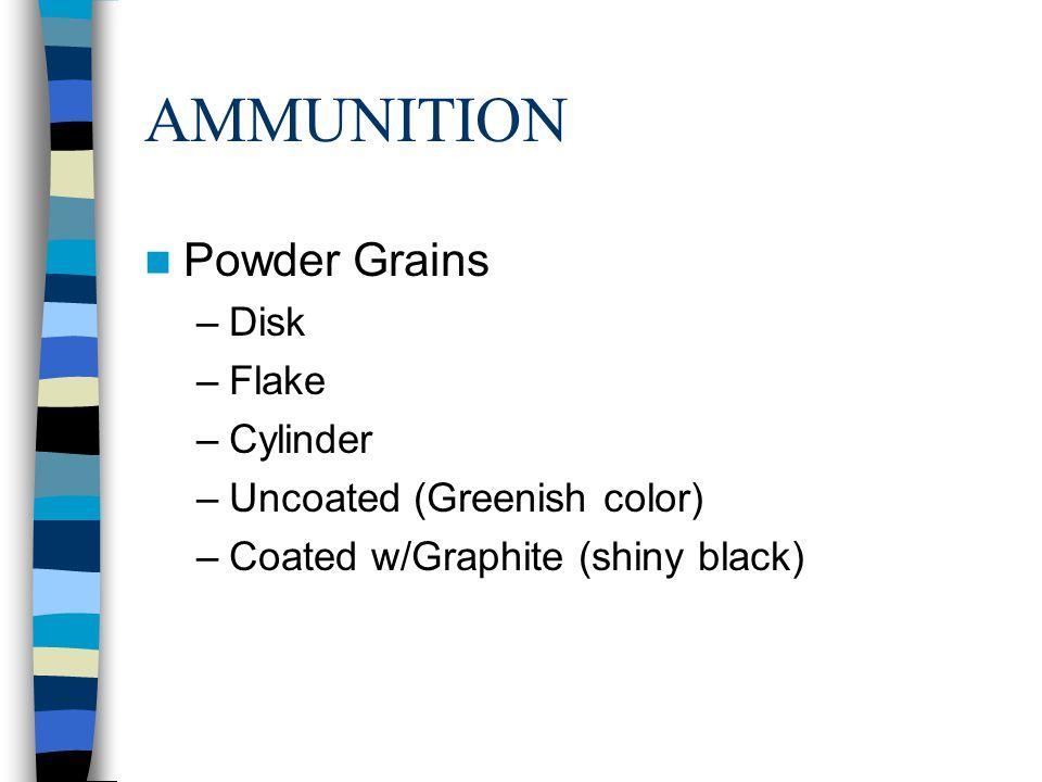 AMMUNITION Powder Grains Disk Flake Cylinder Uncoated (Greenish color)