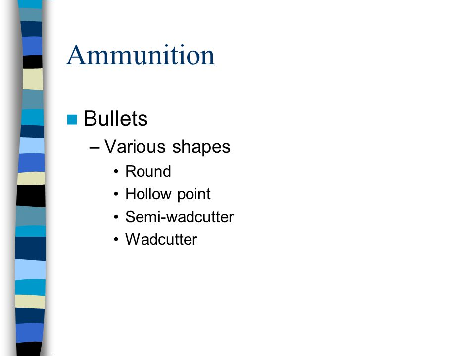 Ammunition Bullets Various shapes Round Hollow point Semi-wadcutter