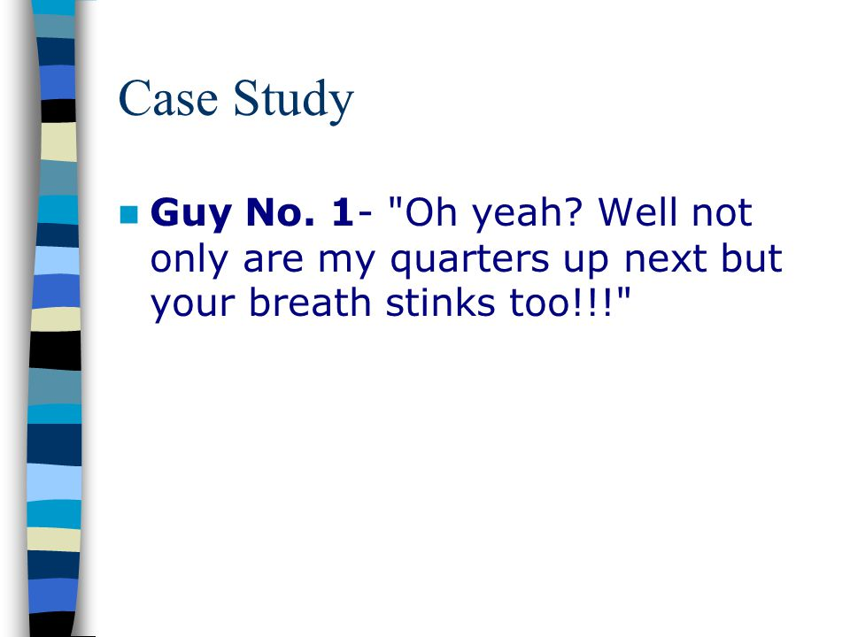 Case Study Guy No. 1- Oh yeah.
