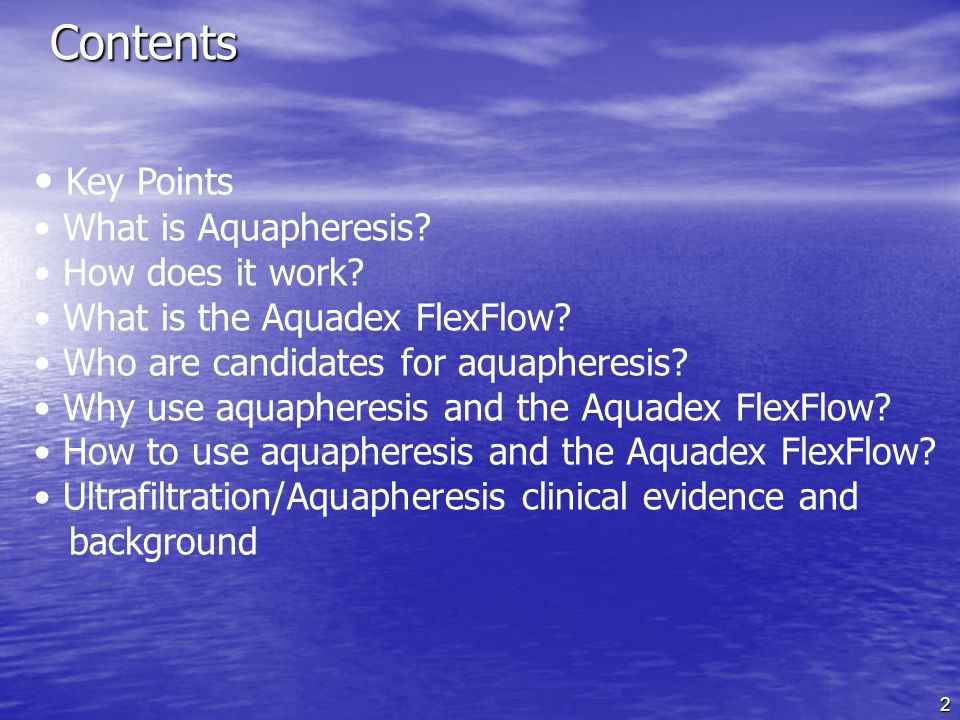 Contents Key Points What is Aquapheresis How does it work