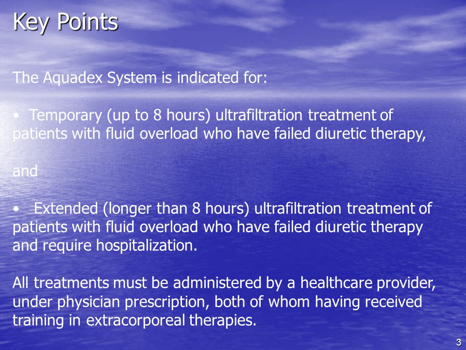 Key Points The Aquadex System is indicated for: