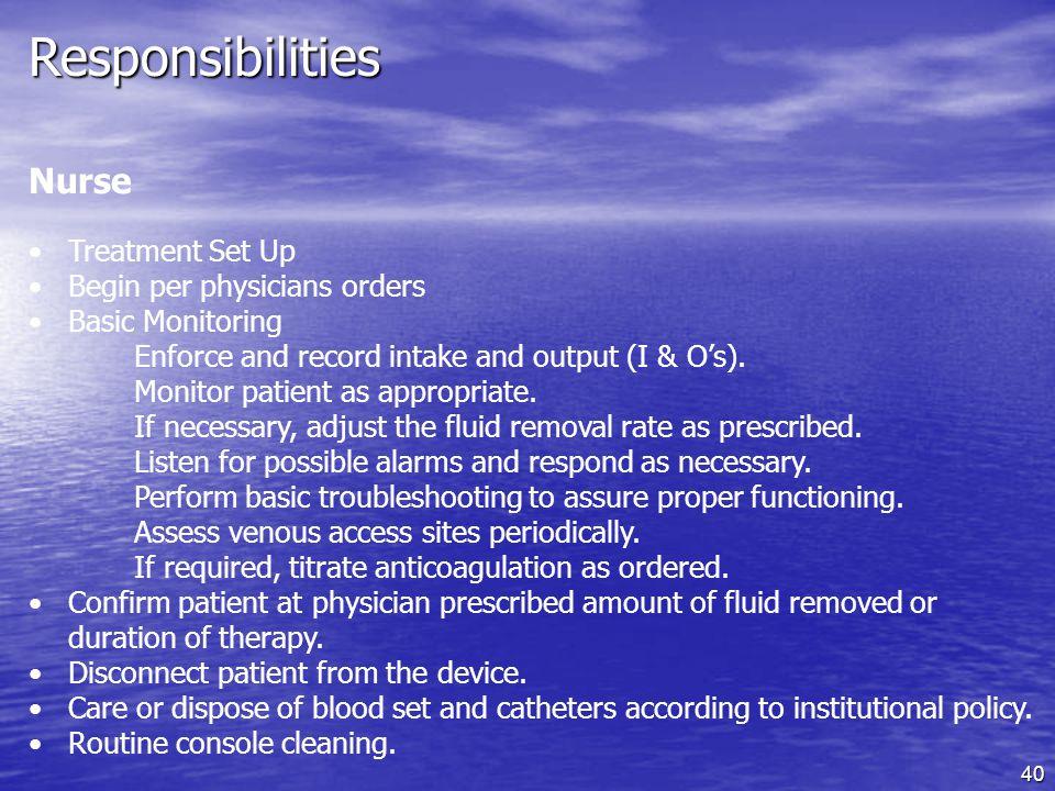Responsibilities Nurse Treatment Set Up Begin per physicians orders