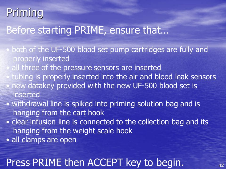 Priming Before starting PRIME, ensure that…