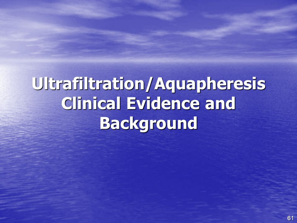 Ultrafiltration/Aquapheresis Clinical Evidence and Background