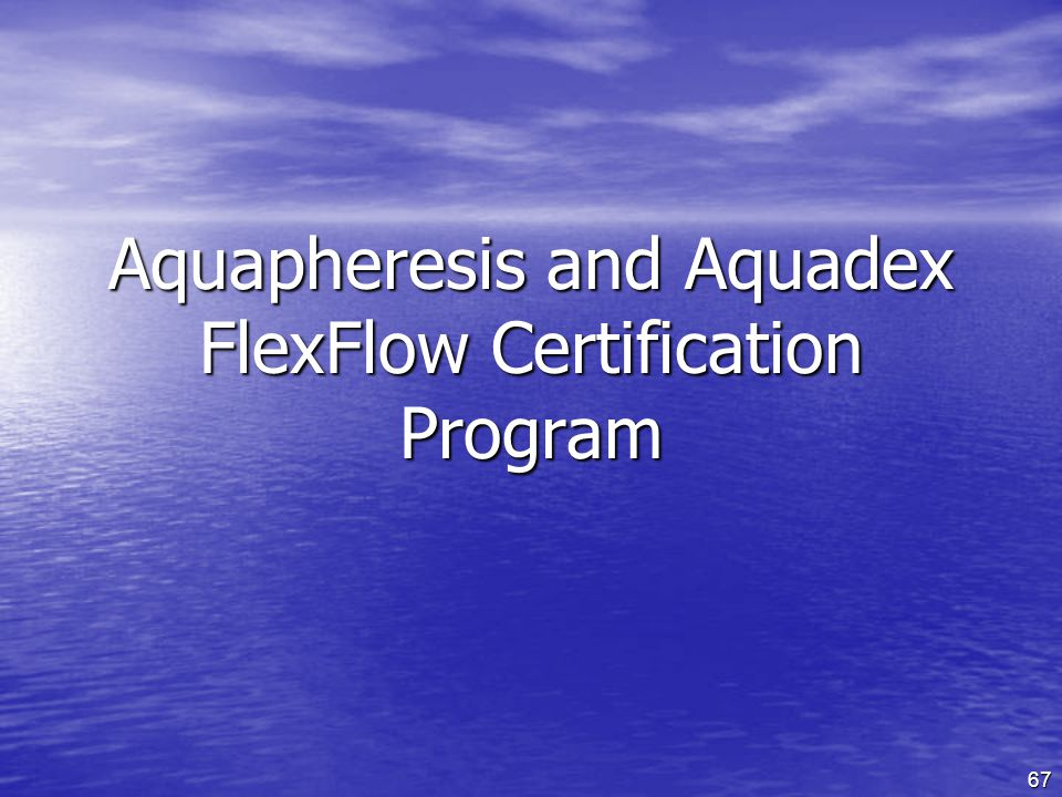Aquapheresis and Aquadex FlexFlow Certification Program