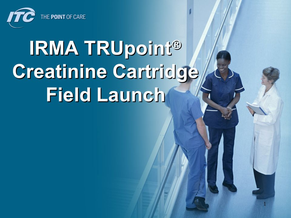IRMA TRUpoint Creatinine Cartridge Field Launch