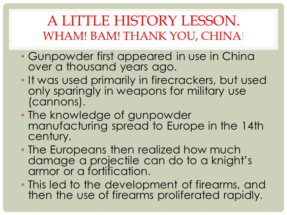 A little history lesson. Wham! Bam! Thank you, China!