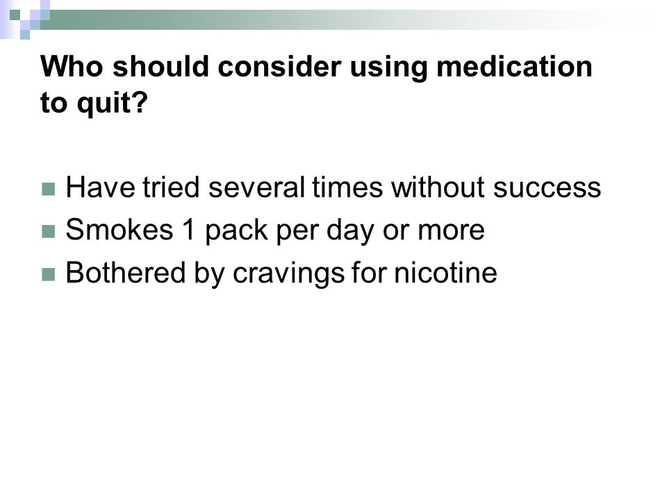 Who should consider using medication to quit