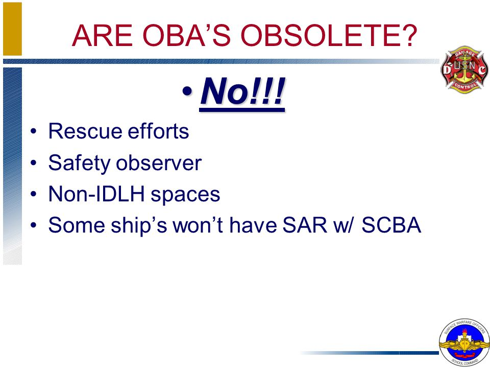 No!!! ARE OBA'S OBSOLETE Rescue efforts Safety observer