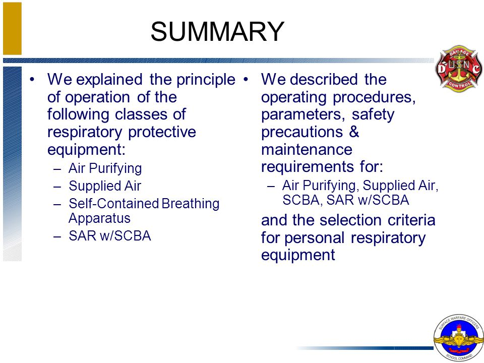 SUMMARY We explained the principle of operation of the following classes of respiratory protective equipment: