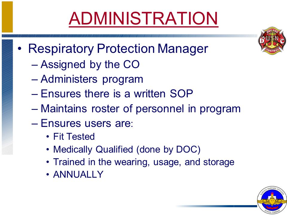 ADMINISTRATION Respiratory Protection Manager Assigned by the CO
