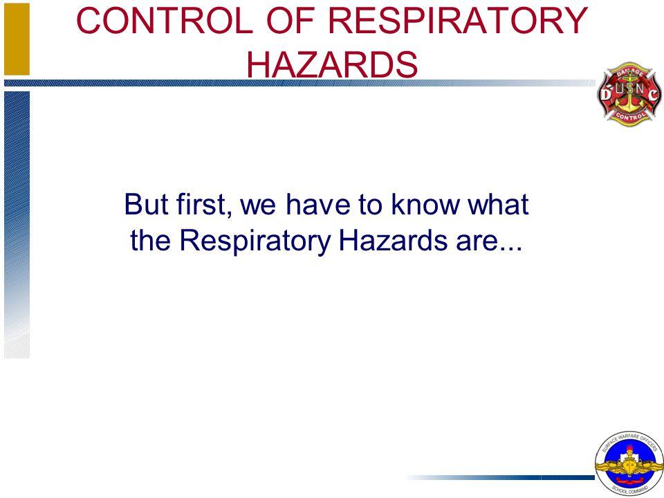 CONTROL OF RESPIRATORY HAZARDS