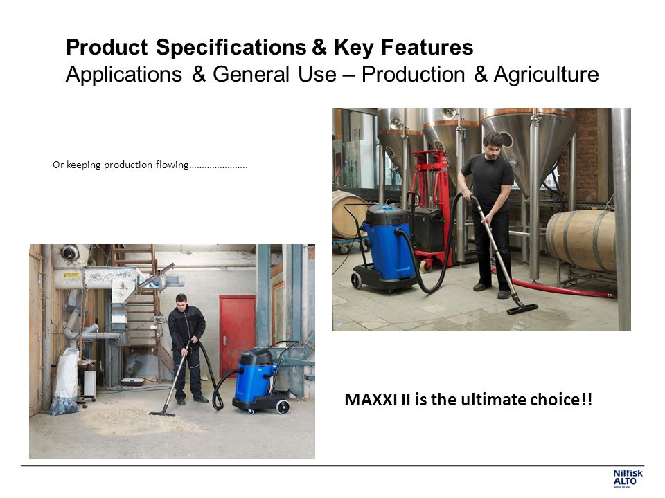 Product Specifications & Key Features Applications & General Use – Production & Agriculture