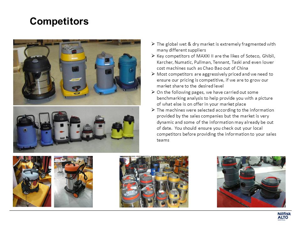 Competitors The global wet & dry market is extremely fragmented with many different suppliers.