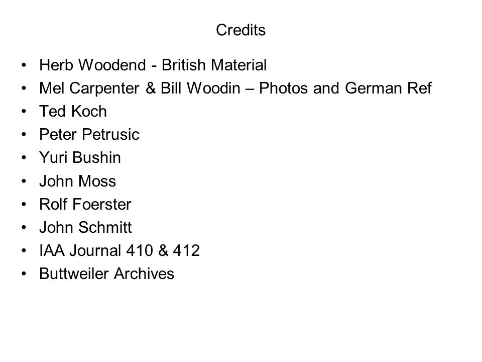 Credits Herb Woodend - British Material. Mel Carpenter & Bill Woodin – Photos and German Ref. Ted Koch.