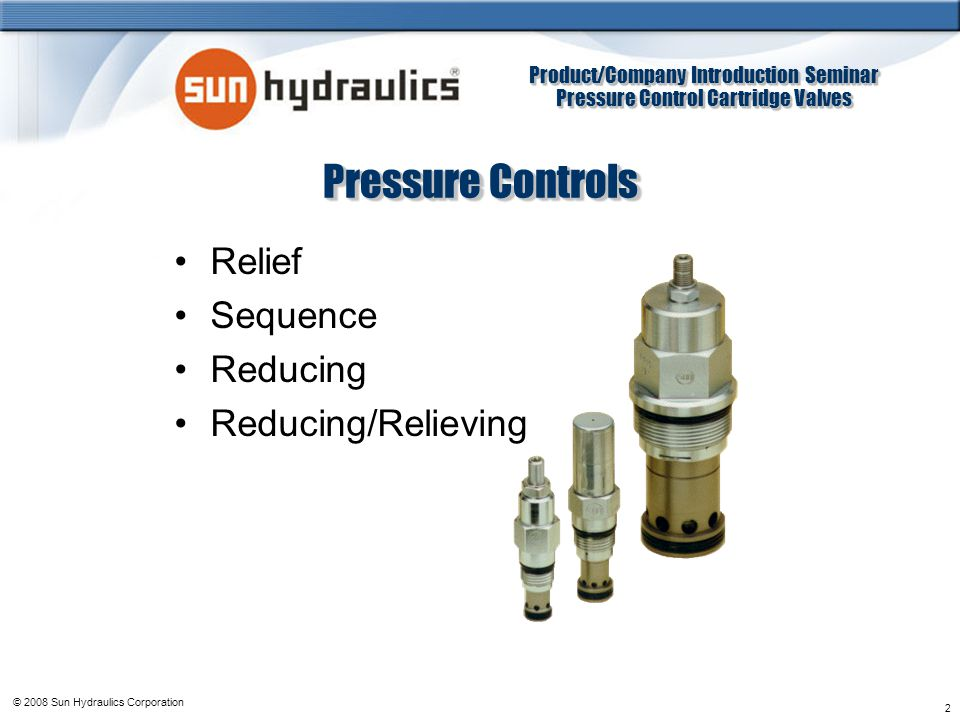 Pressure Controls Relief Sequence Reducing Reducing/Relieving