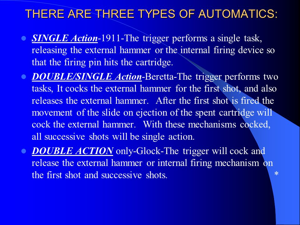 THERE ARE THREE TYPES OF AUTOMATICS: