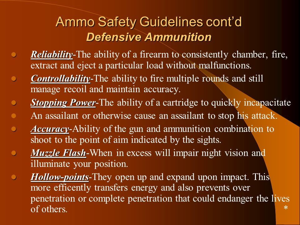 Ammo Safety Guidelines cont'd Defensive Ammunition