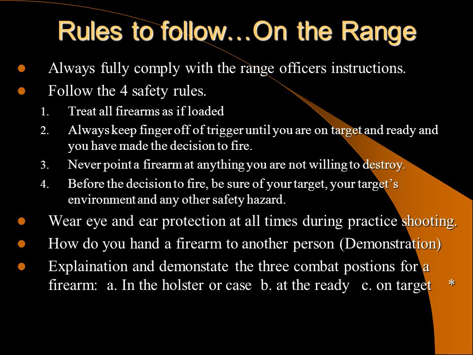 Rules to follow…On the Range