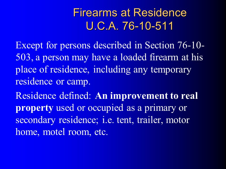 Firearms at Residence U.C.A. 76-10-511