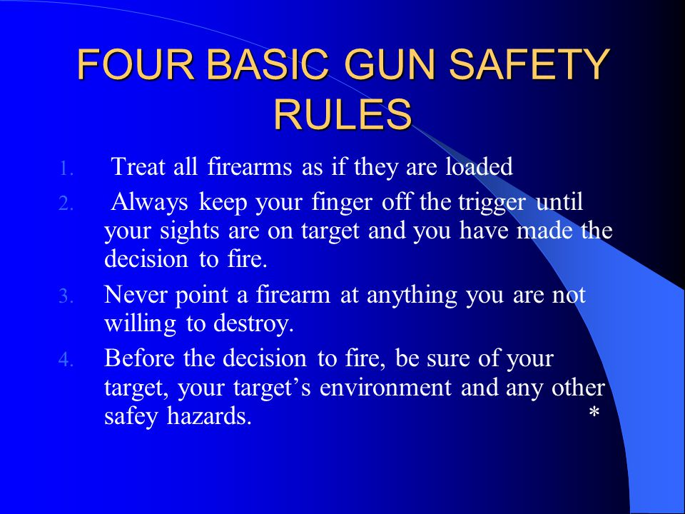 FOUR BASIC GUN SAFETY RULES