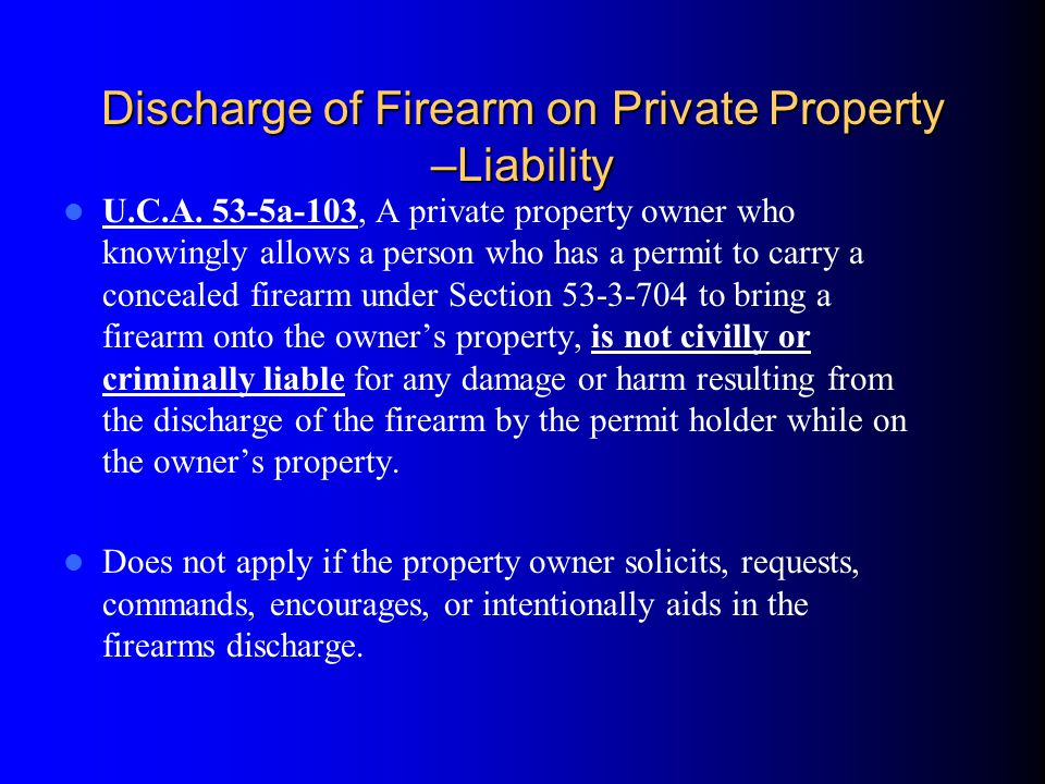 Discharge of Firearm on Private Property –Liability