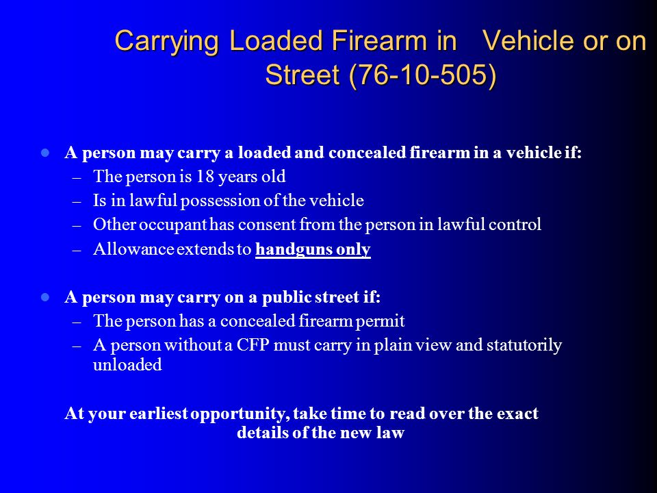 Carrying Loaded Firearm in Vehicle or on Street (76-10-505)