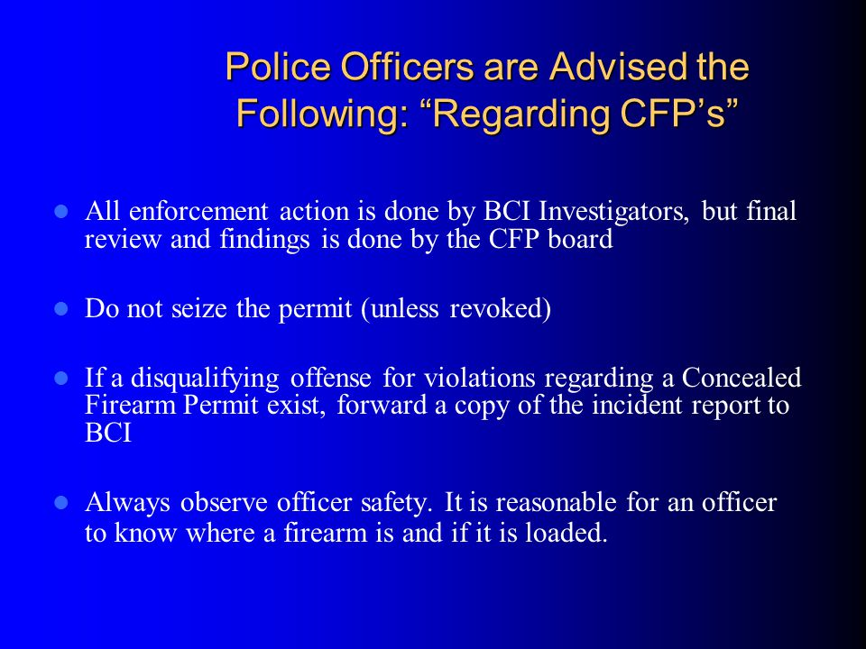 Police Officers are Advised the Following: Regarding CFP's