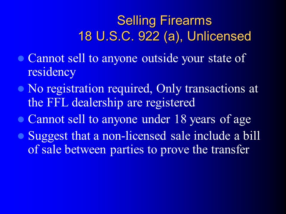 Selling Firearms 18 U.S.C. 922 (a), Unlicensed