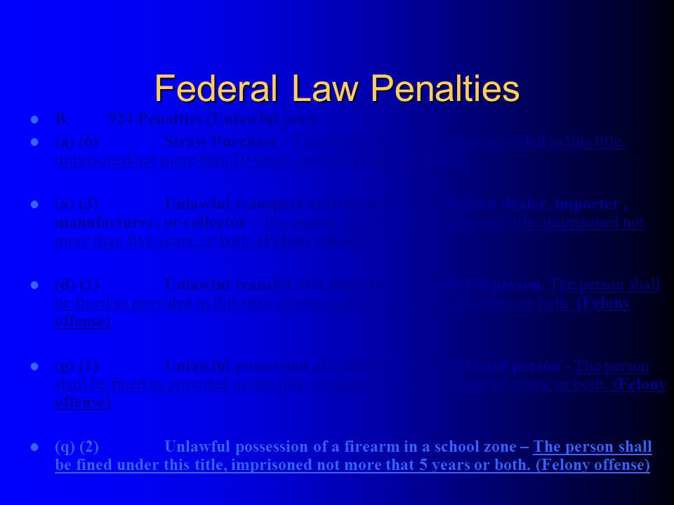 Federal Law Penalties B. 924 Penalties (Unlawful acts)