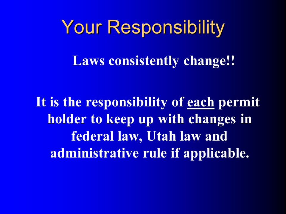 Laws consistently change!!