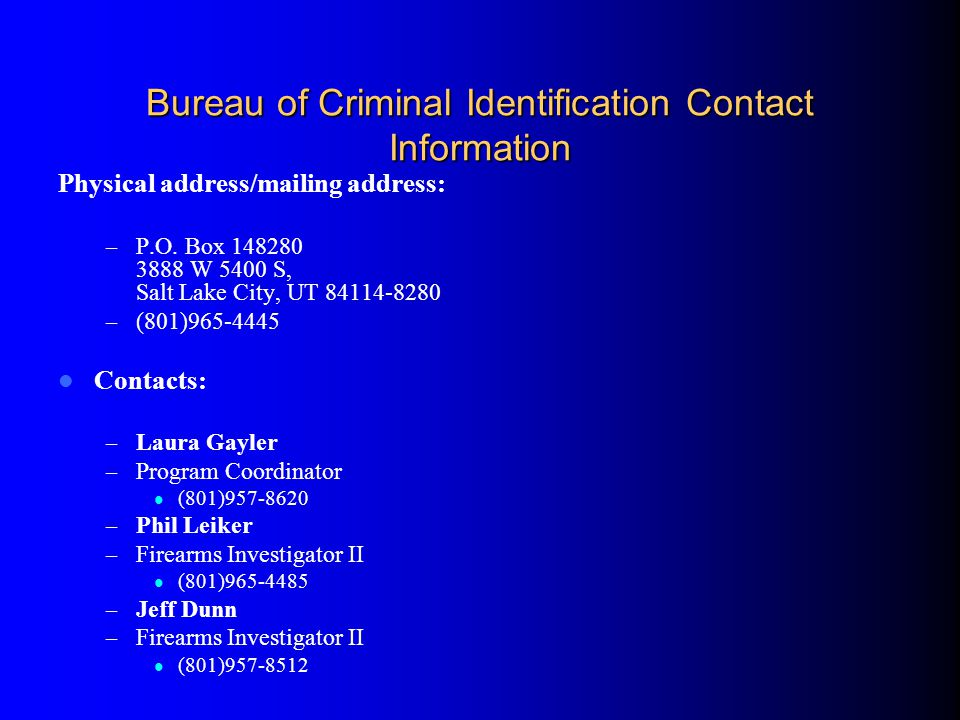 Bureau of Criminal Identification Contact Information Physical address/mailing address: