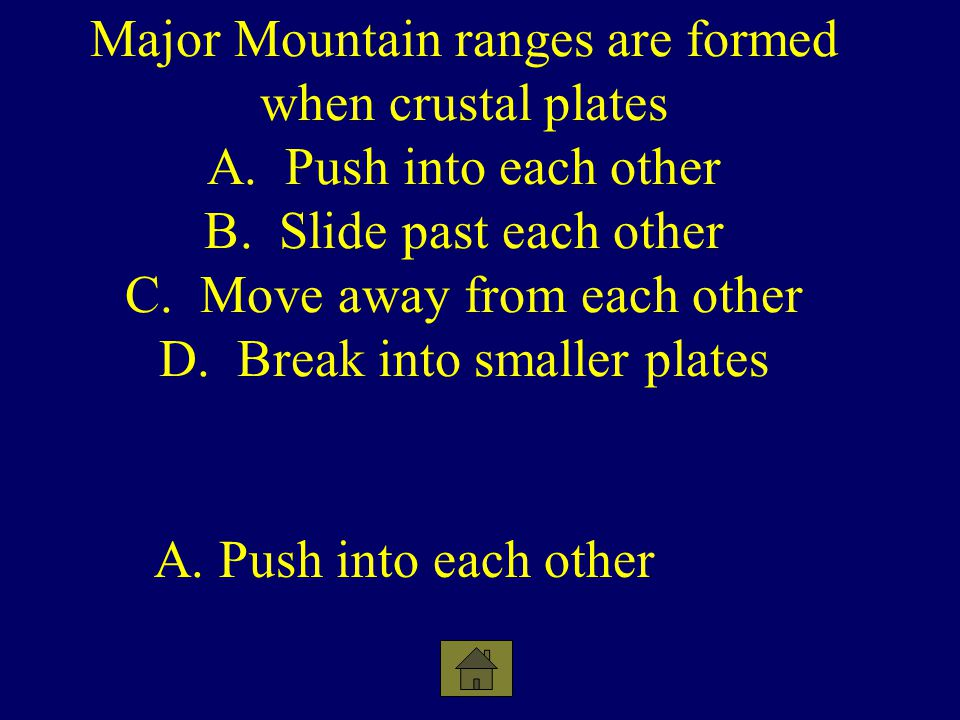 Major Mountain ranges are formed when crustal plates A