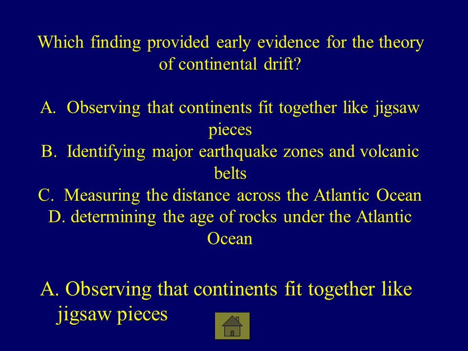 A. Observing that continents fit together like jigsaw pieces