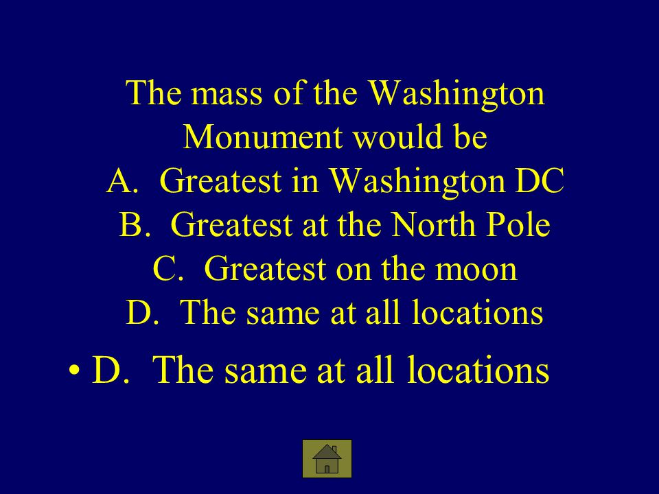 D. The same at all locations