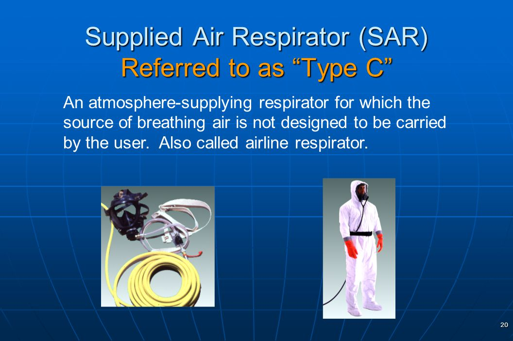 Supplied Air Respirator (SAR) Referred to as Type C