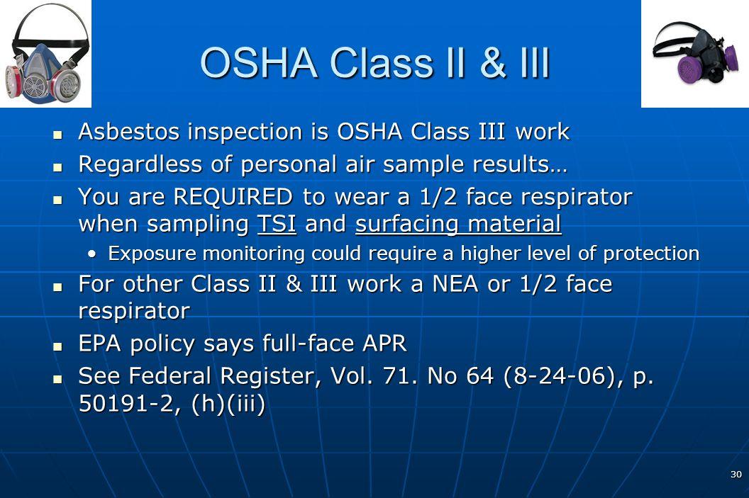 OSHA Class II & III Asbestos inspection is OSHA Class III work