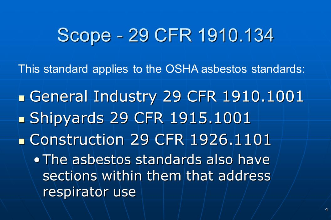 Scope - 29 CFR 1910.134 General Industry 29 CFR 1910.1001