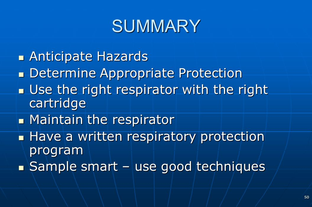 SUMMARY Anticipate Hazards Determine Appropriate Protection