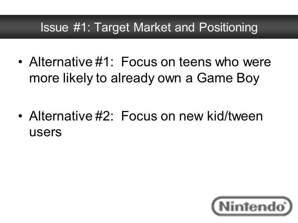 Issue #1: Target Market and Positioning