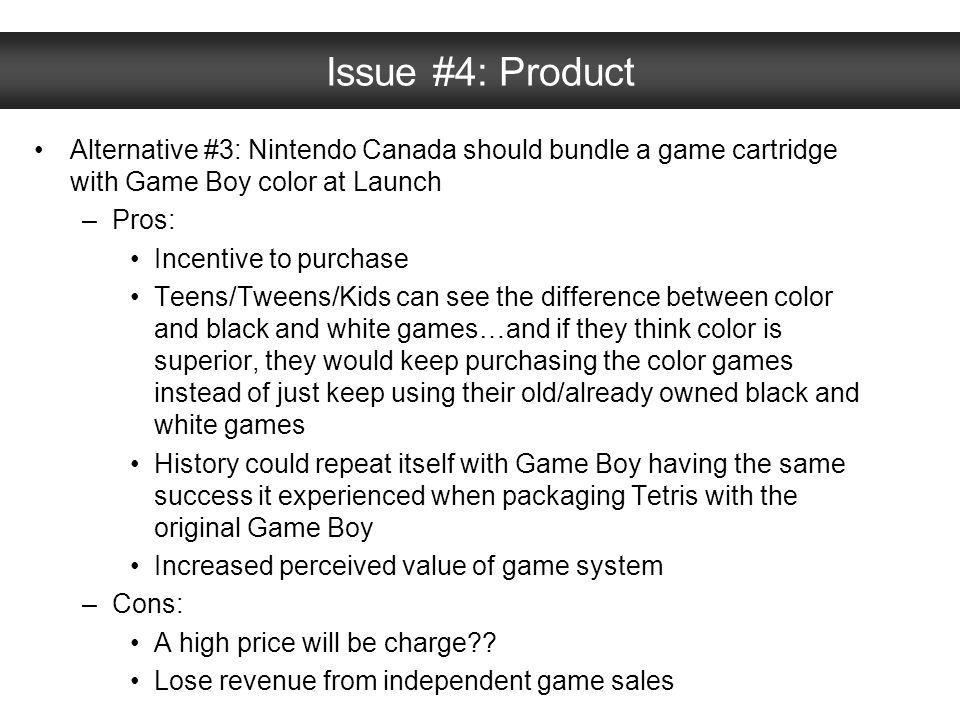 Issue #4: Product Alternative #3: Nintendo Canada should bundle a game cartridge with Game Boy color at Launch.