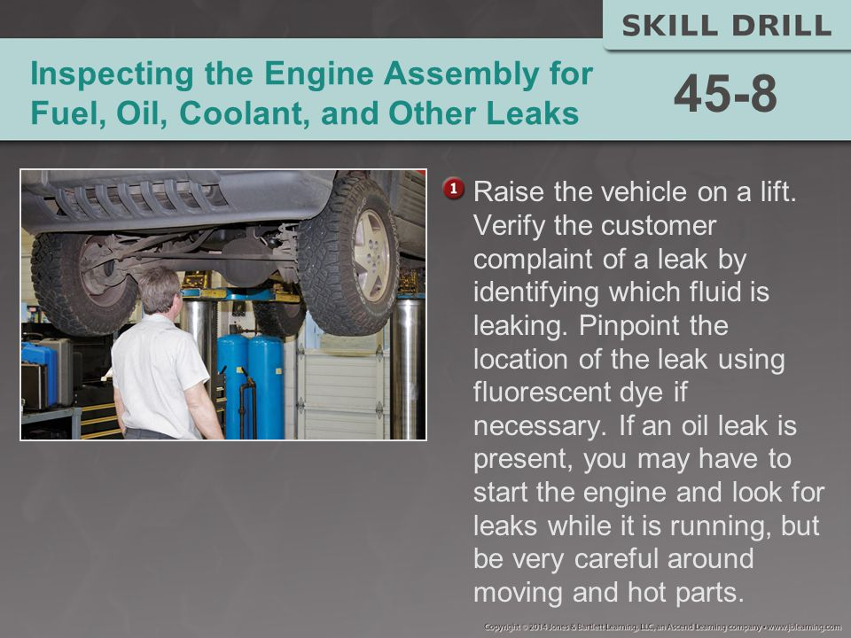 Inspecting the Engine Assembly for Fuel, Oil, Coolant, and Other Leaks