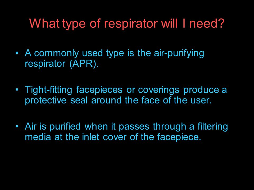 What type of respirator will I need