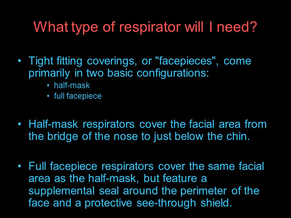 What type of respirator will I need