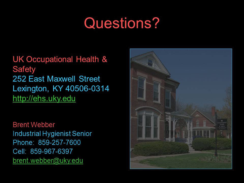 Questions UK Occupational Health & Safety 252 East Maxwell Street